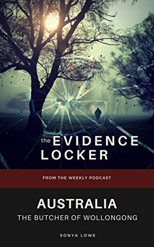 Australia: The Butcher of Wollongong (Evidence Locker) (English Edition)