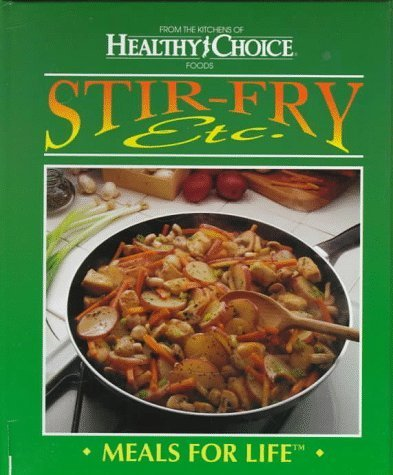 stir-fry-etc-meals-for-life-by-from-the-kitchens-of-healthy-choice-1996-05-03