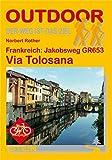 Frankreich: Jakobsweg GR 653 Via Tolosana (Der Weg ist das Ziel) - Norbert Rother