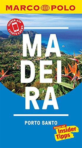 MARCO POLO Reiseführer Madeira, Porto Santo: inklusive Insider-Tipps, Touren-App, Update-Service und NEU: Kartendownloads (MARCO POLO Reiseführer E-Book)