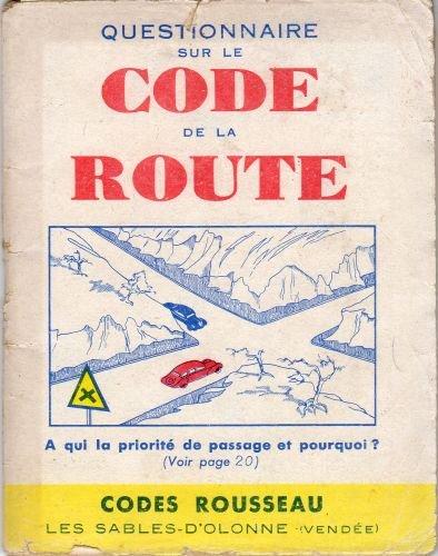 Questionnaire sur le Code de la Route - Codes Rousseau - édition 1947 par COLLECTIF