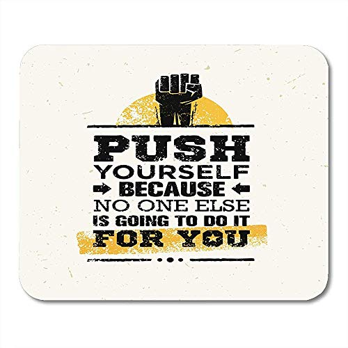 VVGETE Mouse Pads Push Yourself Because No One Else is Going to Do It for You Creative Motivation Quote Mouse Pad Mats 25 X 30 CM
