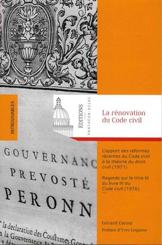 La rnovation du Code civil : L'apport des rformes rcentes du Code civil  la thorie du droit civil (1971) ; Regards sur le titre III du livre III du Code civil (1976)