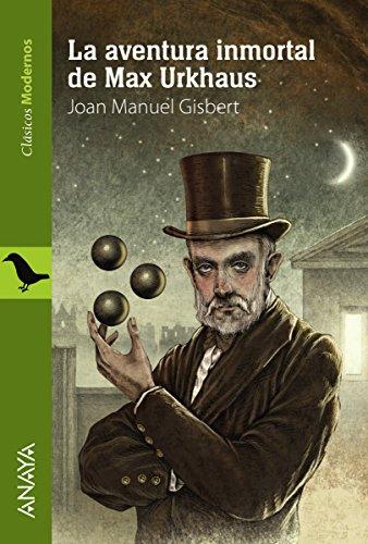 La aventura inmortal de Max Urkhaus (Literatura Juvenil (A Partir De 12 Años) - Clásicos Modernos) por Joan Manuel Gisbert