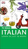 15-Minute Italian: Speak Italian in just 15 minutes a day (Eyewitness Travel 15-Minute)