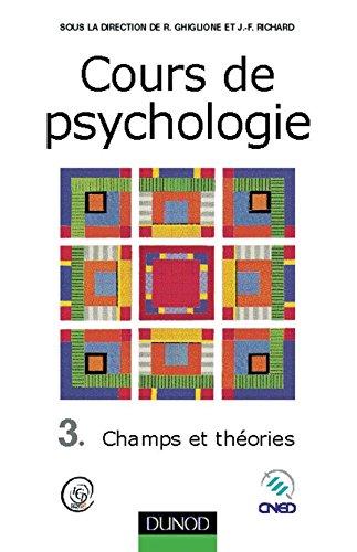 COURS DE PSYCHOLOGIE. TOME 3 , Champs et théories 3E EDITION 1999