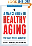 A Man's Guide to Healthy Aging: Stay...