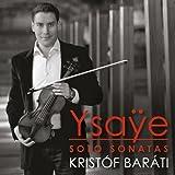 Ysaÿe : Sonates pour Violon Solo. Barati....