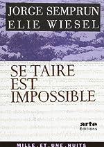 Se taire est impossible de Elie Wiesel