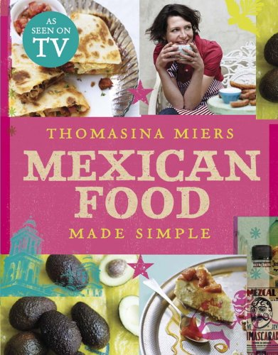 Mexican Food Made Simple (English Edition)
