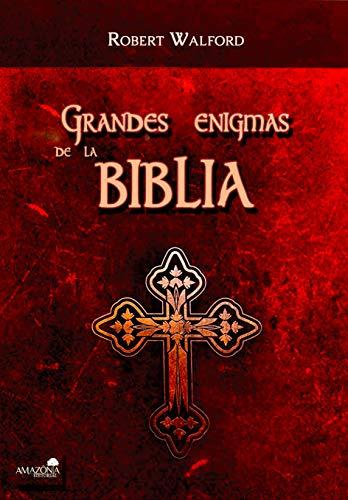 Grandes Enigmas de la Biblia por Robert Walford