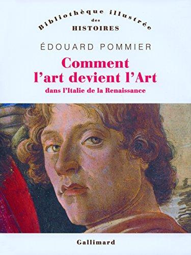 Comment l'art devint l'Art dans l'Italie de la Renaissance