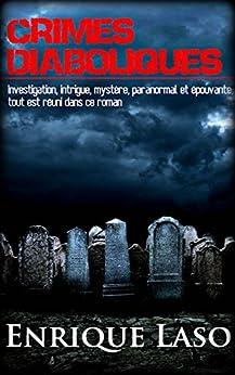Crimes diaboliques (2017) - Enrique Laso et Isabelle de ROSE