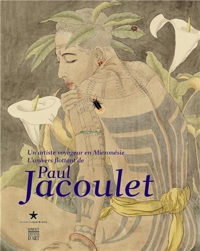 Un artiste voyageur en Micronésie : L'univers flottant de Paul Jacoulet par Christian Polak