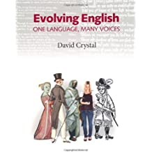 Evolving English: One Language, Many Voices by David Crystal (2010-11-12)