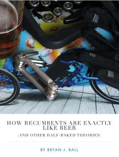 How Recumbents Are Exactly Like Beer (English Edition)