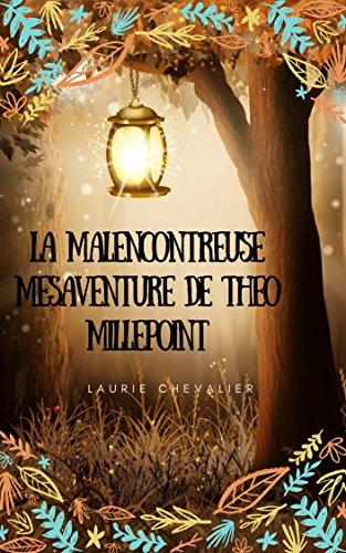 Couverture du livre La malencontreuse mésaventure de Théo Millepoint