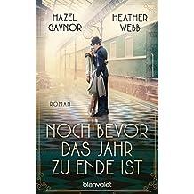 Noch bevor das Jahr zu Ende ist: Roman (German Edition)