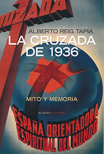 La Cruzada de 1936 (Alianza Ensayo) por Alberto Reig Tapia