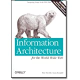 Information Architecture for the World Wide Web: Designing Large-Scale Web Sites, 3rd Edition by Morville, Peter, Rosenfeld, Louis (2006) Paperback