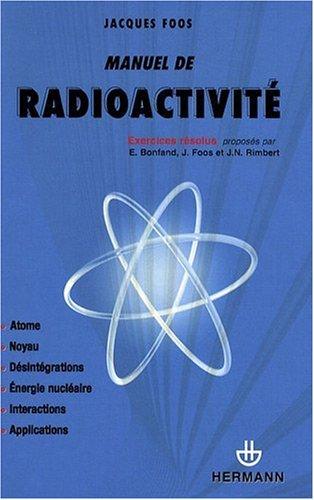 Manuel de radioactivité : 118 exercices résolus