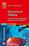 Startwissen Chemie: Ein Crash-Kurs für Studierende der Biowissenschaften und Medizin (Sav Biowissenschaften) (German Edition) - Mitch Fry