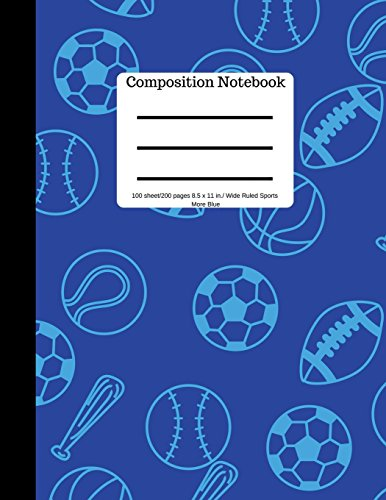 Composition Book 100 sheet/200 pages 8.5 x 11 in. Wide Ruled Sports-More Blue: | Baseball, Soccer, Football, Basketball  Writing Notebook | Wide Ruled Lined Book | Soft Cover | Writing Notebook por Goddess Book Press