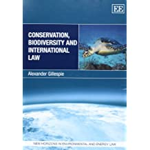 Conservation, Biodiversity and International Law (New Horizons in Environmental and Energy Law)