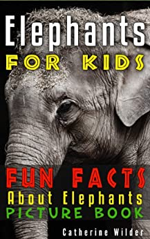 Descargar PDF Gratis Elephants! A Kids Book About Elephants. An Exciting Fun Facts Informational Picture Book About Elephants.