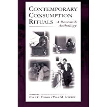 Contemporary Consumption Rituals: A Research Anthology (Lea's Marketing and Consumer Psychology)
