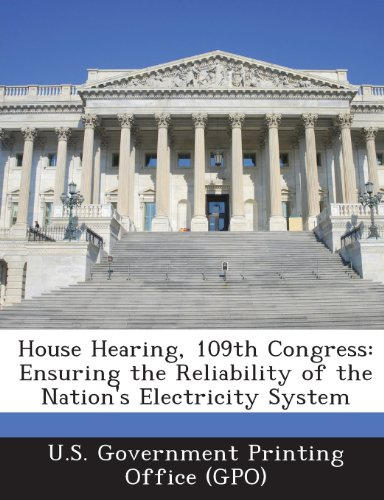 House Hearing, 109th Congress: Ensuring the Reliability of the Nation's Electricity System