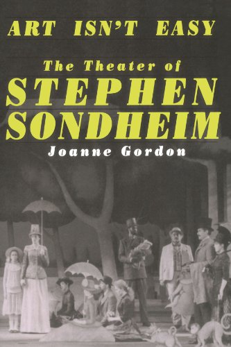 Art Isn't Easy: The Theater Of Stephen Sondheim (Inlcudes New Chapter) por Joanne Gordon