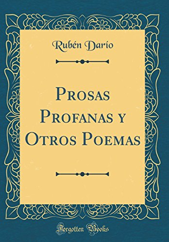 Descargar Libro Prosas Profanas y Otros Poemas (Classic Reprint) de Rubén Darío