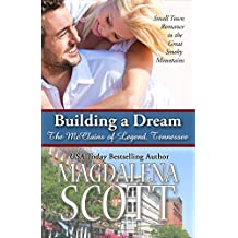 Building a Dream: Small Town Romance in the Great Smoky Mountains (The McClains of Legend, Tennessee Book 4)