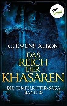 Die Tempelritter-Saga - Band 10: Das Reich der Khasaren