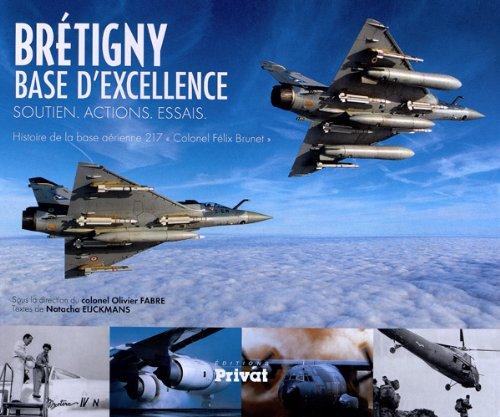Brtigny base d'excellence soutien, actions, essais : Histoire de la base arienne 217