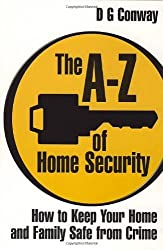 The A-Z of Home Security: How to Keep Your Home and Family Safe from Crime