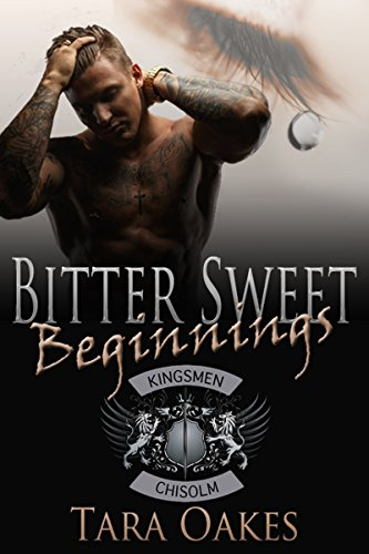 BITTER SWEET BEGINNINGS (The Kingsmen M.C Book 5)
