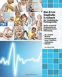 Das Erste Englische Lesebuch für Medizinische Fachangestellte: Fachbegriffe, Mustersätze und Redewendungen, Stufen A1 und A2 zweisprachig mit (Gestufte Medizinische Lesebücher, Band 1)
