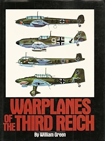 Warplanes Third Reich - Warplanes of the Third Reich by William