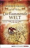Die flammende Welt: Roman (Die Bibliothekare 3)
