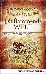 Die flammende Welt: Roman (Die Bibliothekare 3) (German Edition)
