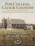 For College, Club and Country - A History of Clifton Rugby Club