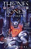Frostborn (Thrones and Bones) by Lou Anders (2014-08-15)