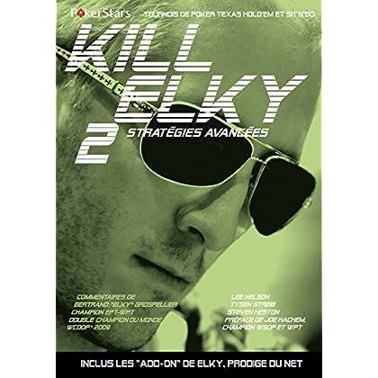 KILL ELKY 2: Stratégies avancées