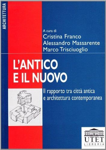 L'antico e il nuovo. Il rapporto tra citt e architettura contemporanea