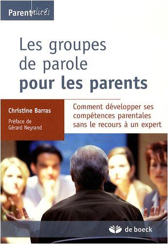 Les groupes de parole pour les parents : Comment développer ses compétences parentales sans le recours à un expert