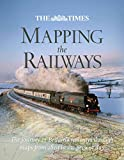 [(The Times Mapping the Railways : The Journey of Britain's Railways Through Maps from 1819 to the Present Day)] [By (author) Julian Holland ] published on (November, 2011)