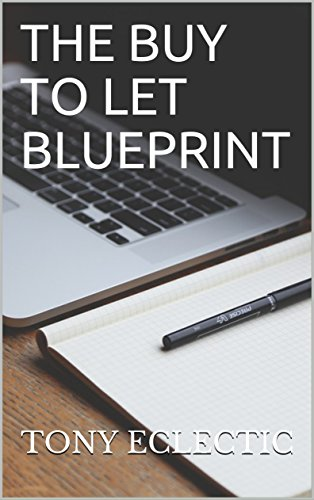 The buy to let blueprint ebook tony eclectic amazon kindle the buy to let blueprint by eclectic tony malvernweather Gallery