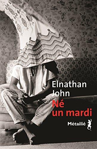 Né un mardi - Elnathan John